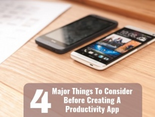 4 Major Things To Consider Before Creating A Productivity App
