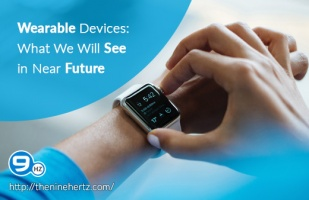 Wearable Devices: What We Will See in Near Future