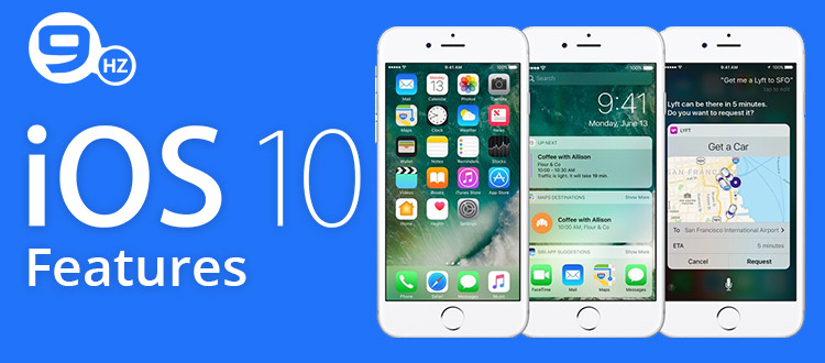 iOS 10 Features: Release Date and Compatible Device