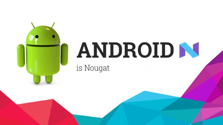 Android Nougat – What's New In The Newest Member Of Google's Android Family