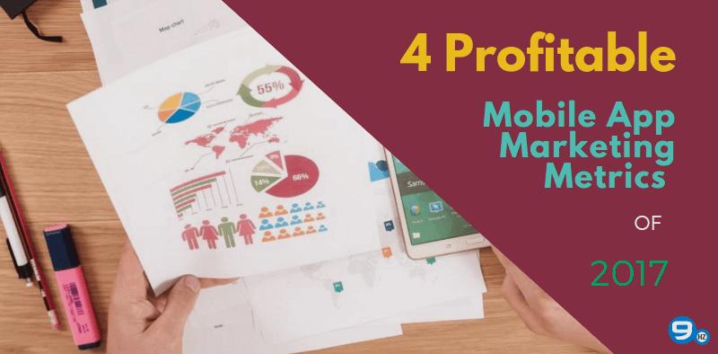 4 Profitable Mobile Apps Marketing Metrics