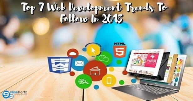 Top 7 Web Development Trends To Follow In 2018