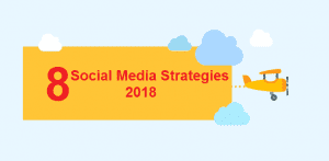 top 8 social media strategies 2018 infographic