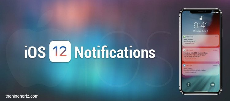 Apple's iOS 12 Notifications update Comes as a relief to users