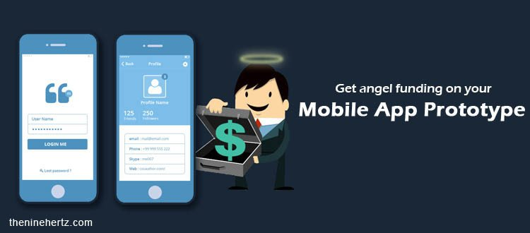 How to Get Angel Funding on Your Mobile App Prototype?