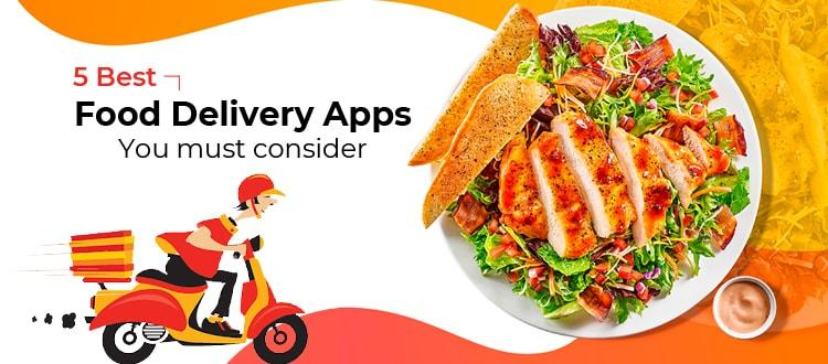 The Best 5 Food Delivery Apps You Must Consider [USA Market]