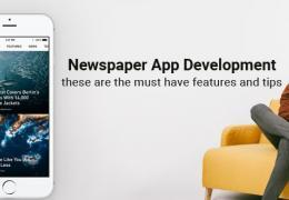 Newspaper app development   These are the must have features and tips