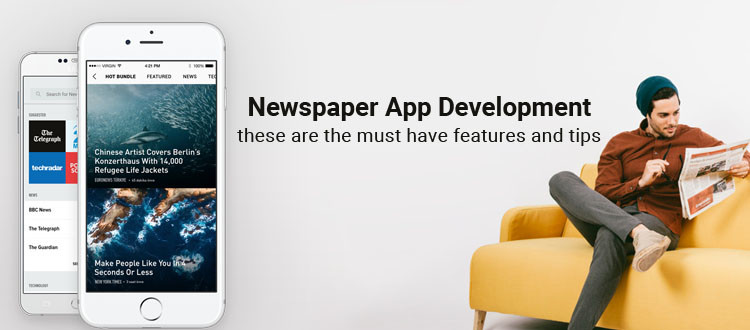 Newspaper app development | These are the must have features and tips