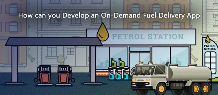 How can you Develop an On-Demand Fuel Delivery App?