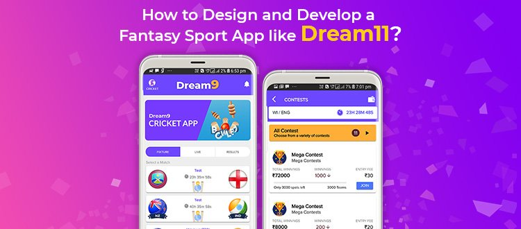 How to Design and Develop a Fantasy Sports App like Dream11​?