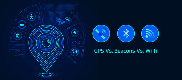 GPS vs Beacons vs Wi-Fi: Let Android App Development Help the Best Location Identifier Win the Battle