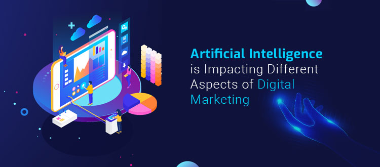 How To Artificial Intelligence is Impacting Different Aspects of Digital Marketing?