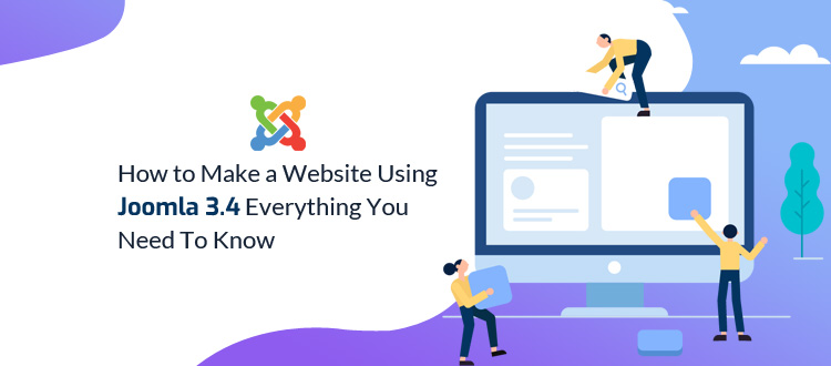 How to Make a Website Using Joomla 3.4? Everything You Need To Know