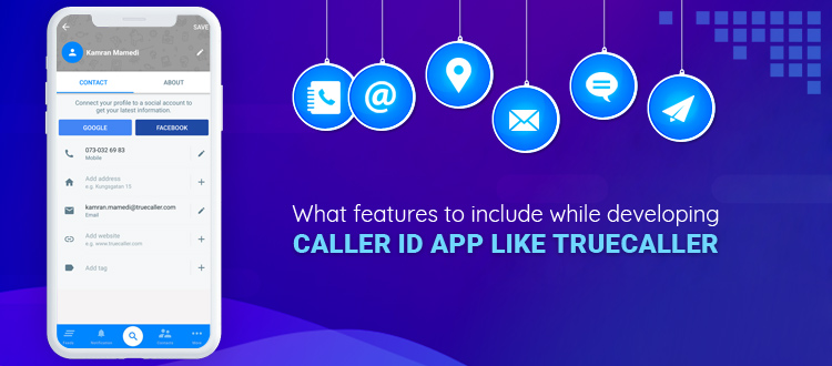 What Features to Include While Developing Caller ID App like Truecaller