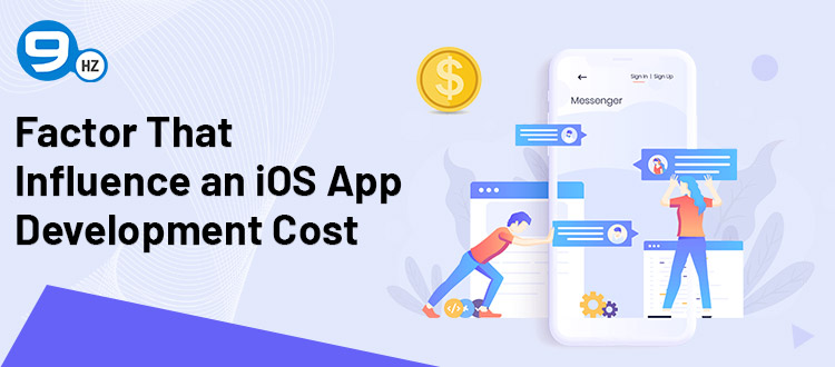 What are The Factor That Influence an iOS App Development Cost?