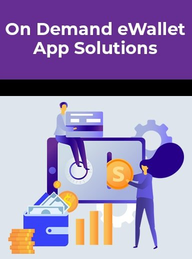 On Demand eWallet App Solutions