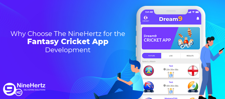 Why Choose The NineHertz for the Fantasy Cricket App Development?