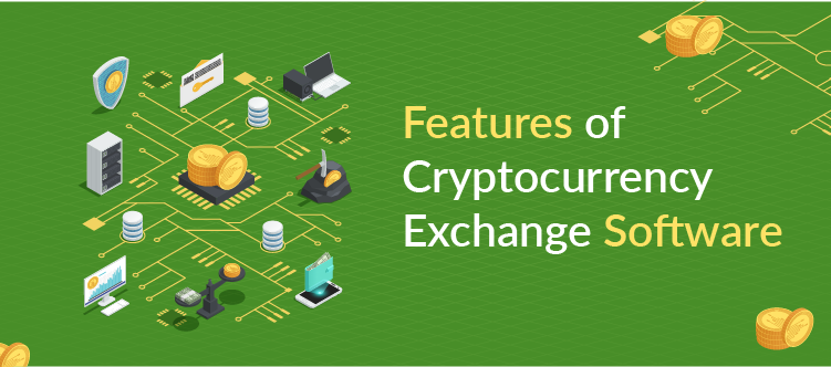Features of Cryptocurrency exchange software