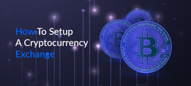 How To Setup A Cryptocurrency Exchange Software?