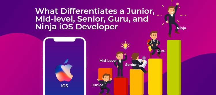 What Differentiates a Junior, Mid-level, Senior, Guru, and Ninja iOS Developer