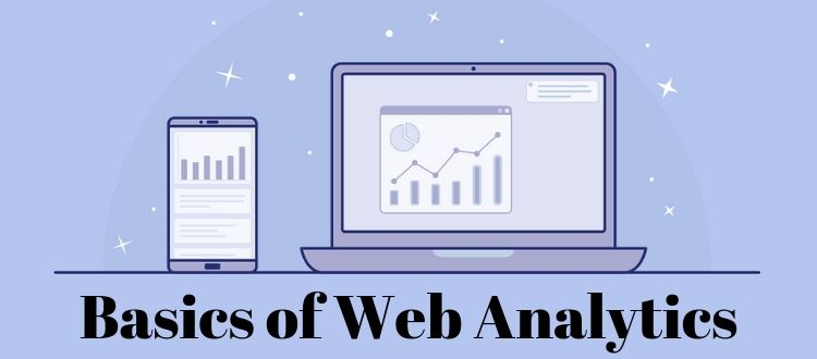 Invest In The Right Person To Get The Basics Of Web Analytics