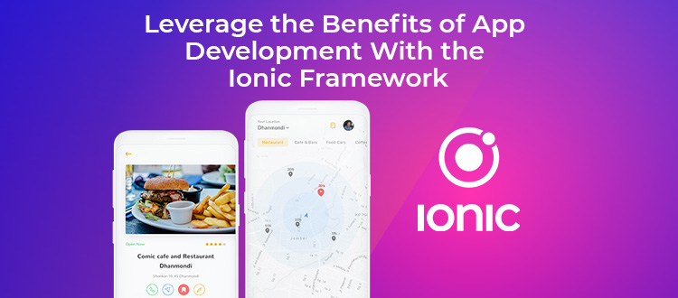 Leverage the Benefits of Mobile App Development with The Ionic Framework