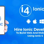 Ionic 4: Hire Ionic Developers To Build Web And Mobile Apps Using Ionic 4