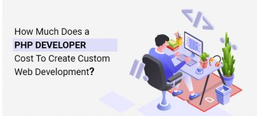 How Much Does a PHP Developer Cost For Custom Web Development?