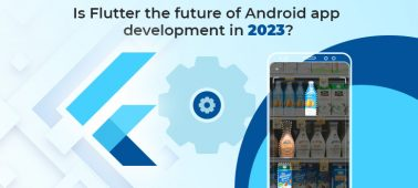 Do Flutter App Development Dominate Android by 2023?