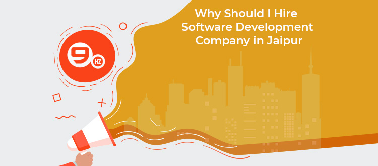 Why Should I Hire Software Development Company in Jaipur?