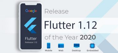 Why Flutter 1.12 is the Best Google Version of the Year 2020?