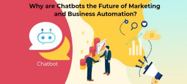 Why are Chatbots the Future of Marketing and Business Automation?