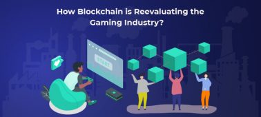 How Blockchain is Reevaluating the Gaming Industry?