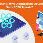 Why React Native App Development Suits 2020 Trends?