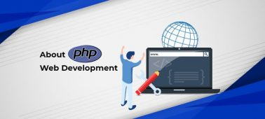 Everything You Should Know About PHP Web Development