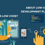 What is Low Code? Everything to Know About Low Code Development Platforms