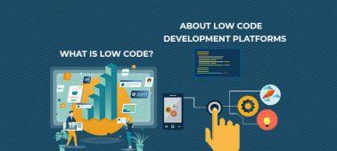What is Low Code Development? Top Low Code Development Platforms