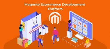Benefits of Choosing Magento eCommerce Development Platform for Online Store