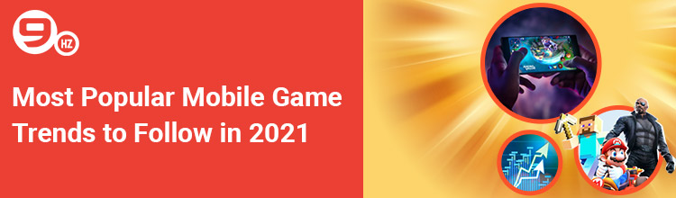 Most Popular Mobile Game Trends to Follow in 2021