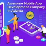 Choosing an Awesome Mobile App Development Company in Atlanta