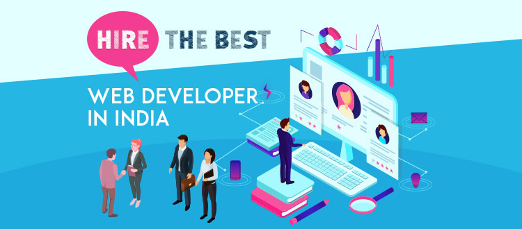 How To Hire The Best Web Developer In India