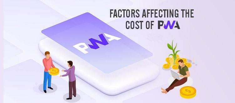 factors affecting cost PWA