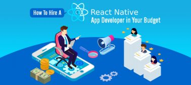 How To Hire A React Native App Developer in Your Budget?