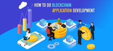 How to do Blockchain Application Development? [Brief Guide]