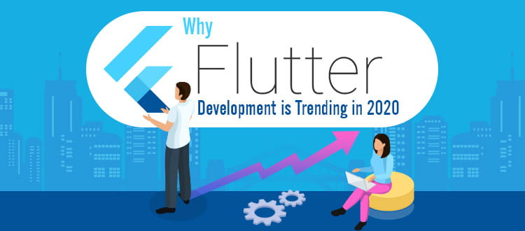 Reasons Why Flutter App Development in Trending & Demand [Top Features]