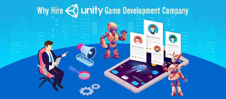 Why Hire Unity Game Development Company?