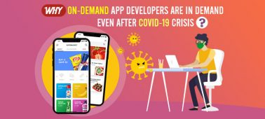 Why On-Demand App Developers are in Demand Even After COVID-19 Crisis?