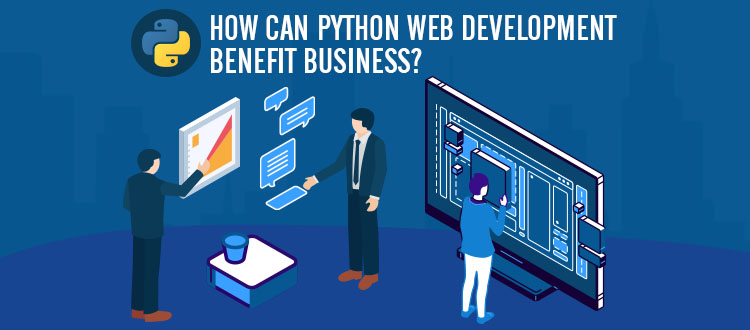 Introduction to Python- How can Python Web Development Benefit Business?