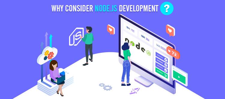 Why Consider Node.js Development?