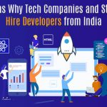 Reasons Why Tech Companies and Startups Hire Developers from India